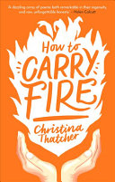 How to Carry Fire