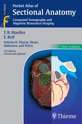 Pocket Atlas of Sectional Anatomy: Computed Tomography and Magnetic Resonance Imaging, Edition 3