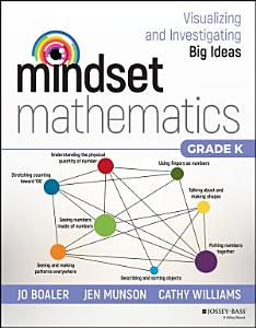 Mindset Mathematics  Visualizing and Investigating Big Ideas  Grade K Book