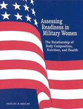 Assessing Readiness in Military Women: The Relationship of Body, Composition, Nutrition, and Health