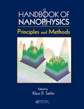 Handbook of Nanophysics: Principles and Methods