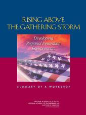 Rising Above the Gathering Storm: Developing Regional Innovation Environments: A Workshop Summary