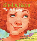 Sheila Says We re Weird