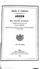 Adrien ou ma bonne étoile: comédie-vaudeville en un acte