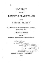 Slavery and the Domestic Slave-trade in the United States