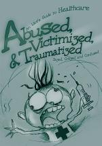Abused, Victimized, and Traumatized