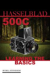 Hasselblad 500c: Learning the Basics