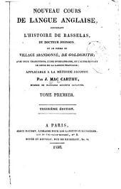 Nouveau cours de langue Anglaise: contenant L'histoire de Rasselas, du docteur Johnson, et le poëme du Village abandonné, de Goldsmith : avec deux traductions, l'une interlinéaire, et l'autre suivant le génie de la langue franc̜aise, Volume1