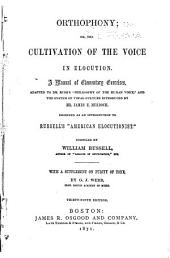 Orthophony; Or, The Cultivation of the Voice in Elocution