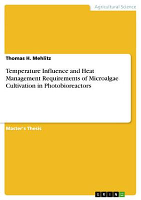 Temperature Influence and Heat Management Requirements of Microalgae Cultivation in Photobioreactors