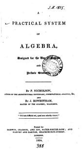 A practical system of algebra, by P. Nicholson and J. Rowbotham