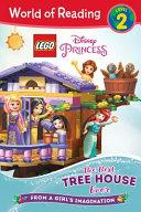 World Of Reading Lego Disney Princess The Best Tree House Ever Level 2  Book PDF