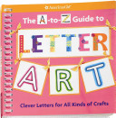 The A to Z Guide to Letter Art PDF
