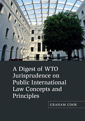A Digest of WTO Jurisprudence on Public International Law Concepts and Principles PDF