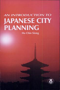 An Introduction to Japanese City Planning PDF