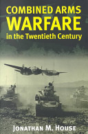 Combined Arms Warfare in the Twentieth Century PDF
