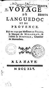 Voyage de Languedoc et de Provence fait en 1740 par Messieurs Le Franc, le Marquis de Mirabeau, et l'Abbé de Monville, Chanoine de Montauban