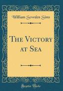 The Victory at Sea  Classic Reprint  PDF