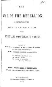 The War of the Rebellion: v.1-53 [serial no. 1-111] Formal reports, both Union and Confederate, of the first seizures of United States property in the southern states, and of all military operations in the field, with the correspondence, orders and returns relating specially thereto. 1880-1898. 111v