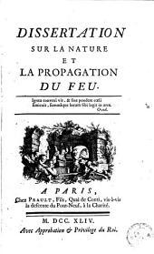 Dissertation sur la nature et la propagation du feu, etc. Lettre de M. Mairan à Mad. la marquise du Chastellet. Réponse de la même à la lettre de M. de Mairan