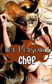 Her Personal Chef : Lesbian Erotica Sex: (Adults Only Erotica)
