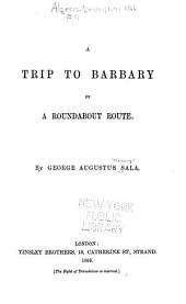 A Trip to Barbary by a Roundabout Route