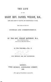 The Life of the Right Rev. Daniel Wilson, D. D., Late Lord Bishop of Calcutta and Metropolitan of India