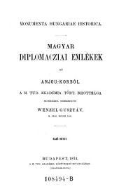 Magyar diplomacziai emlekek az Anjou - korbol. Szerk. ---. (Ungarische diplomatische Denkmäler aus der Zeit der Anjou's.) hung: 1. kötet;4. kötet
