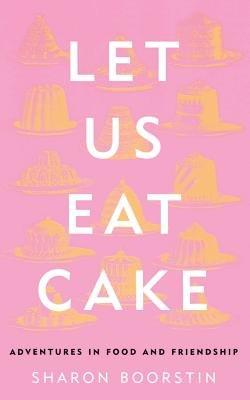 Let Us Eat Cake PDF