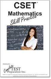 CSET Math Skill Practice: Math Practice Tests for the CSET Test