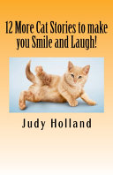 12 More Cat Stories to Make You Smile and Laugh!