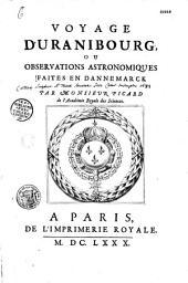 Voyage d'Uranibourg ou observations astronomiques faites en Danemarck par M. Picard,...