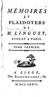 Mémoires et plaidoyers de M. Linguet: Volume1