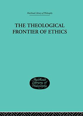 The Theological Frontier of Ethics PDF