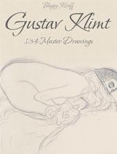 Gustav Klimt: 134 Master Drawings