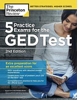 5 Practice Exams for the GED Test  2nd Edition Book