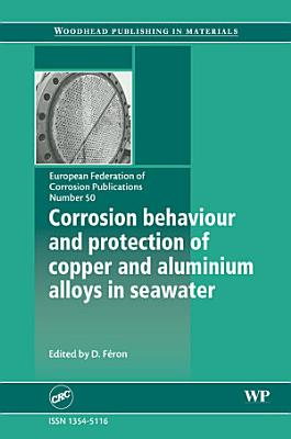 Corrosion Behaviour and Protection of Copper and Aluminium Alloys in Seawater PDF