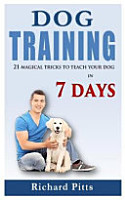 Dog Training  21 Magical Tricks to Teach Your Dog in 7 Days PDF