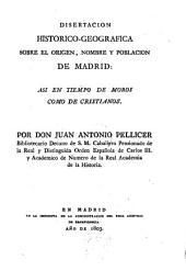 Disertación histórico-geográfica sobre el origen, nombre y población de Madrid: asi en tiempo de moros como cristianos