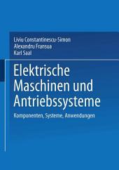 Elektrische Maschinen und Antriebssysteme: Komponenten, Systeme, Anwendungen