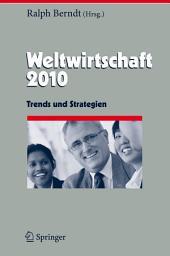 Weltwirtschaft 2010: Trends und Strategien
