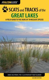 Scats and Tracks of the Great Lakes: A Field Guide to the Signs of 70 Wildlife Species, Edition 2