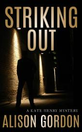 Striking Out: A Kate Henry Mystery