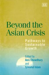 Beyond the Asian Crisis: Pathways to Sustainable Growth