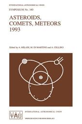 Asteroids, Comets, Meteors 1993: Proceedings of the 160th Symposium of the International Astronomical Union, Held in Belgirate, Italy, June 14–18, 1993