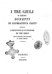 I tre giulj o sieno Sonetti di Giambattista Casti sopra l'importunita di un creditore di tre giulj