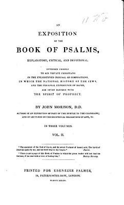 An Exposition of the Book of Psalms  Explanatory  Critical  and Devotional     By John Morison   With the Text   PDF