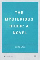 The Mysterious Rider: A Novel