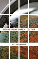 The Contours of America   s Cold War PDF