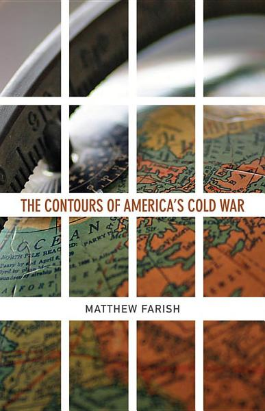 The Contours Of America S Cold War